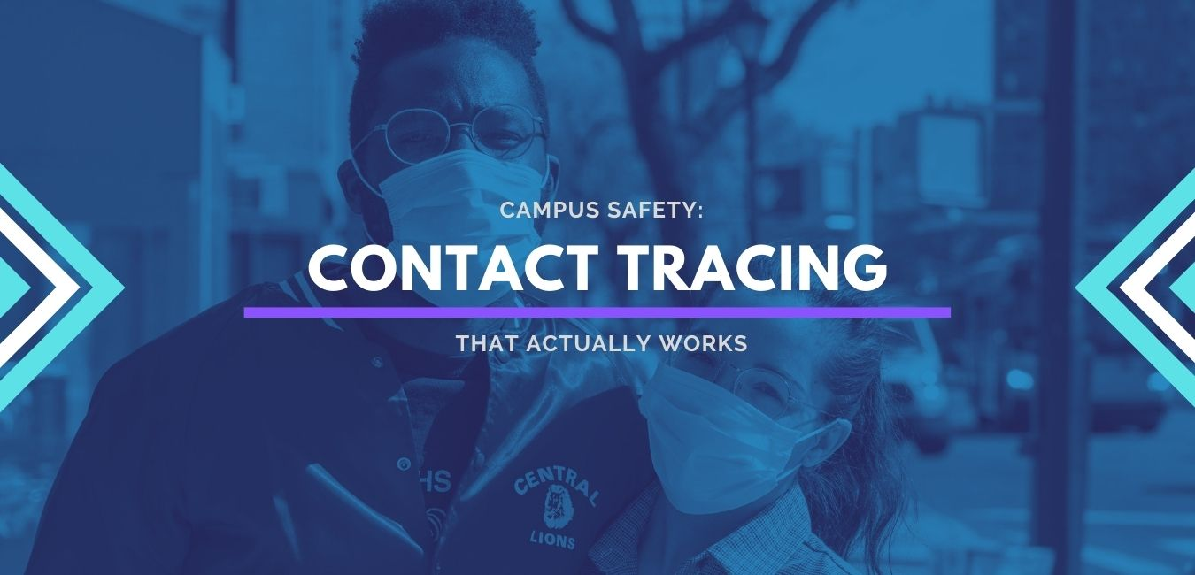 Campus Safety: Contact Tracing That Actually Works