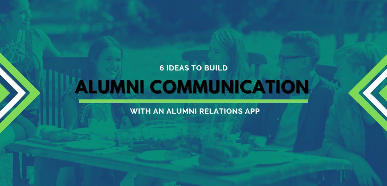 6 Ideas to Build Alumni Communication with an Alumni Relations App