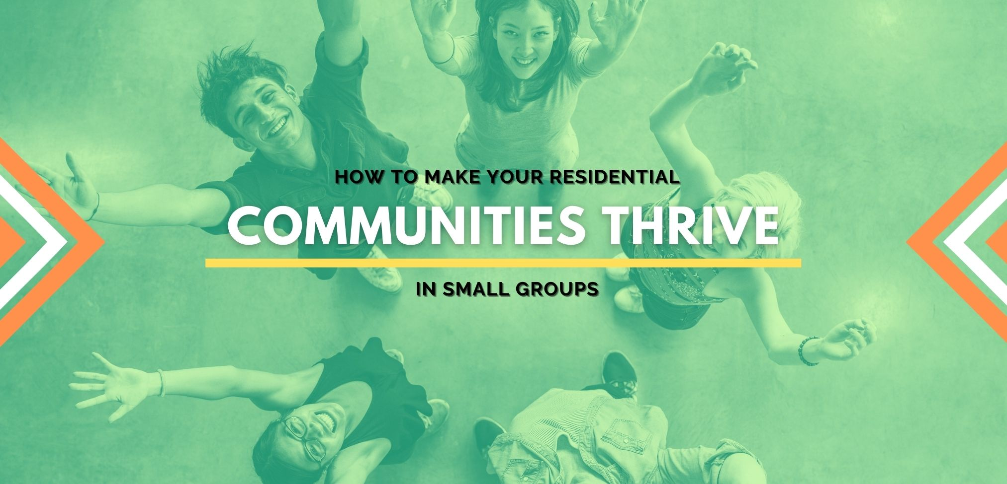 Safety in Numbers: How to Make Your Residential Communities Thrive in Small Groups