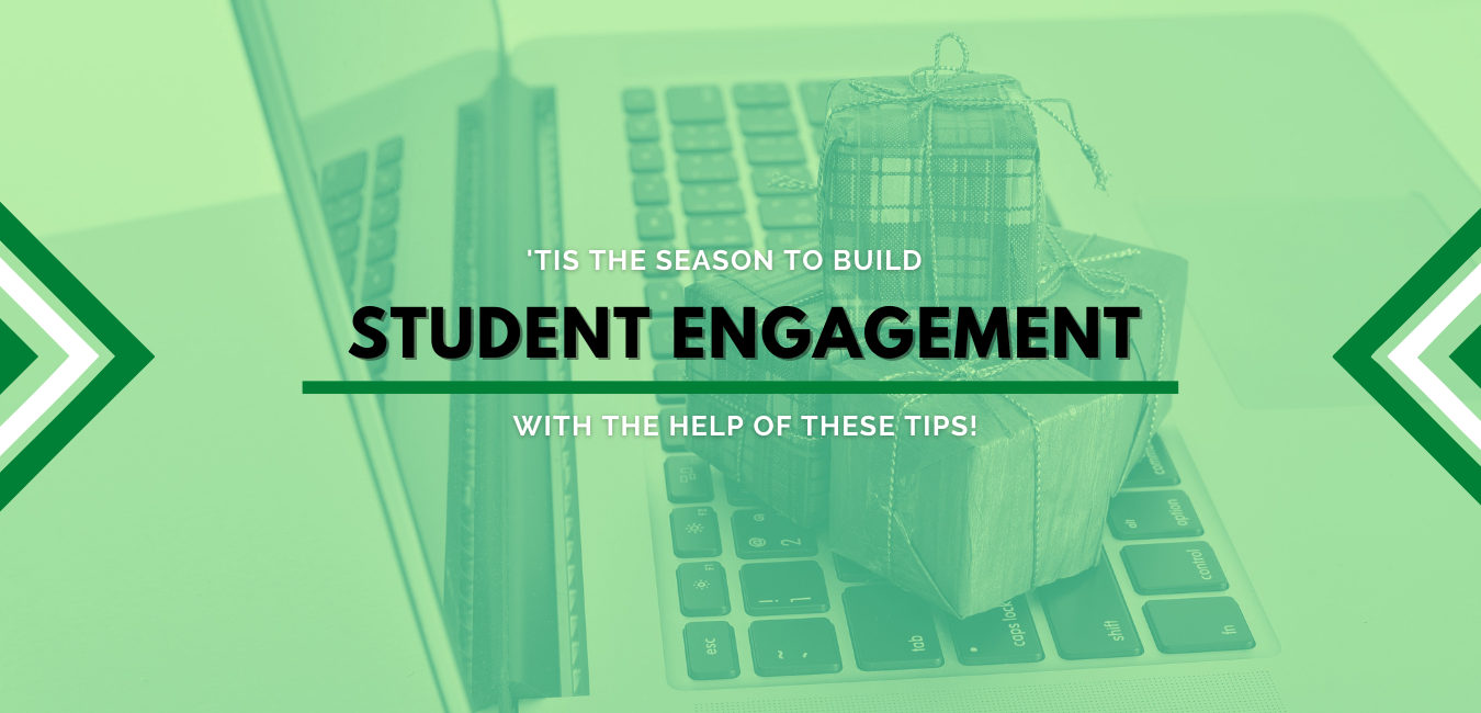 'Tis the Season to Build Student Engagement and Connection Virtually with these 10 Tips!