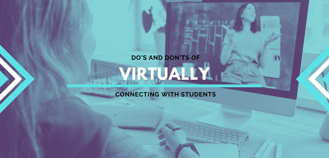 Do's and Don'ts of Connecting with Students Virtually